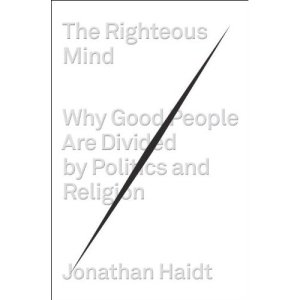 The Righteous Mind - By Jon Haidt